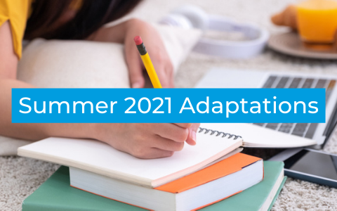 Summer 2021 Adaptations